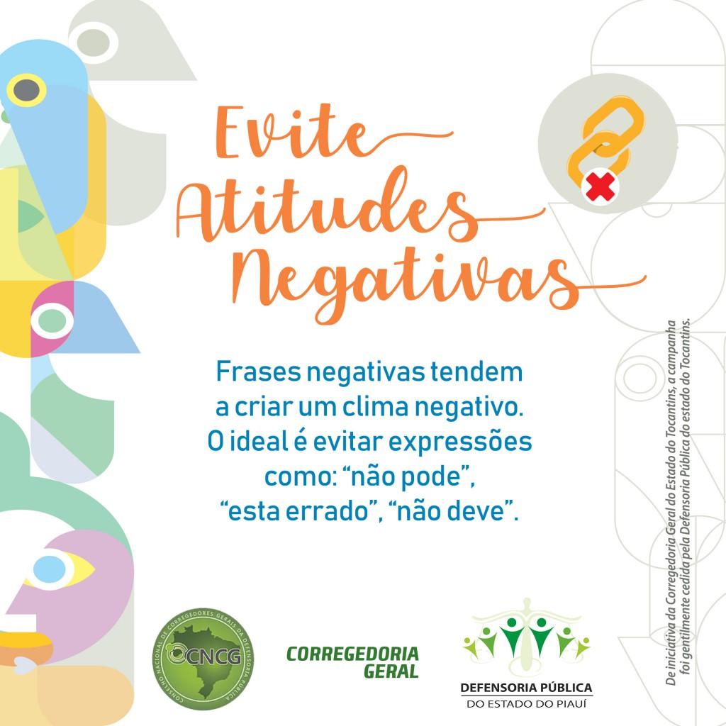 """Evite Atitude Negativas  Frases negativas tendem a criar um clima negativo. O ideal é evitar expressões como: """"não pode"""",""""está errado"""", """"não deve""""."""